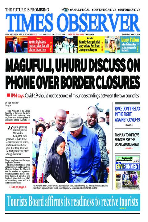 MAGUFULI, UHURU DISCUSS ON PHONE OVER BORDER CLOSURES | Times Observer