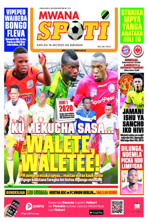 WALETE, WALETEE! | Mwanaspoti