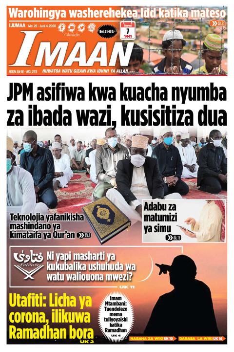 JPM asifiwa kwa kuacha nyumba za ibada wazi, kusisitiza Dua | IMAAN