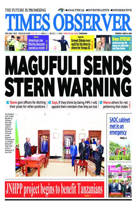 MAGUFULI SENDS STERN WARNING | Times Observer