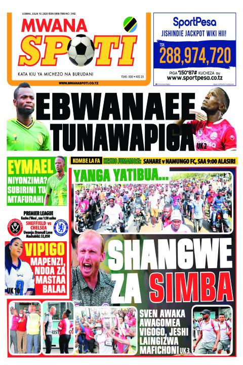 EBWANAE TUNAWAPIGA | Mwanaspoti