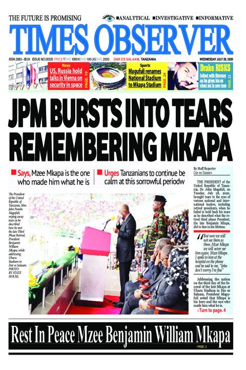 JPM BURSTS INTO TEARS REMEMBERING MKAPA | Times Observer