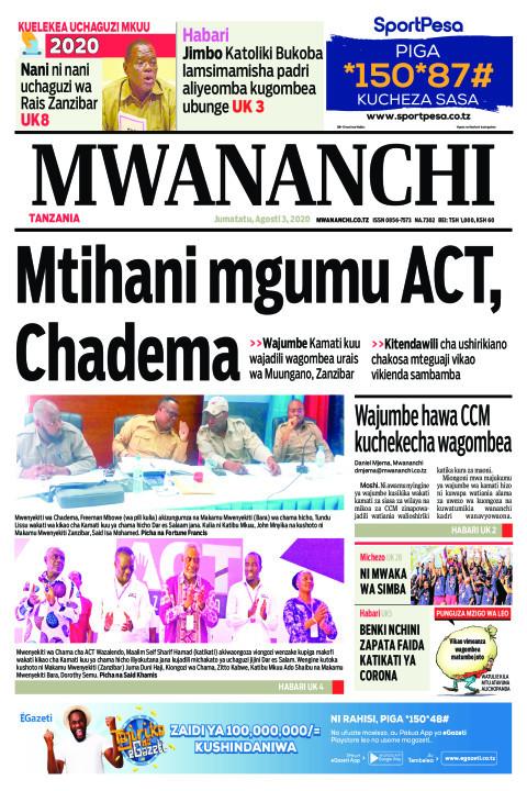 MTIHANI MGUMU ACT, CHADEMA | Mwananchi