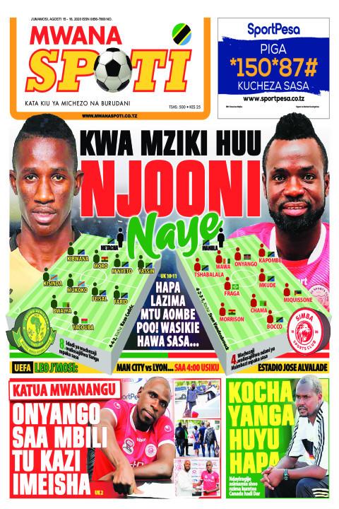 KWA MZIKI HUU NJOONI NAYE  | Mwanaspoti