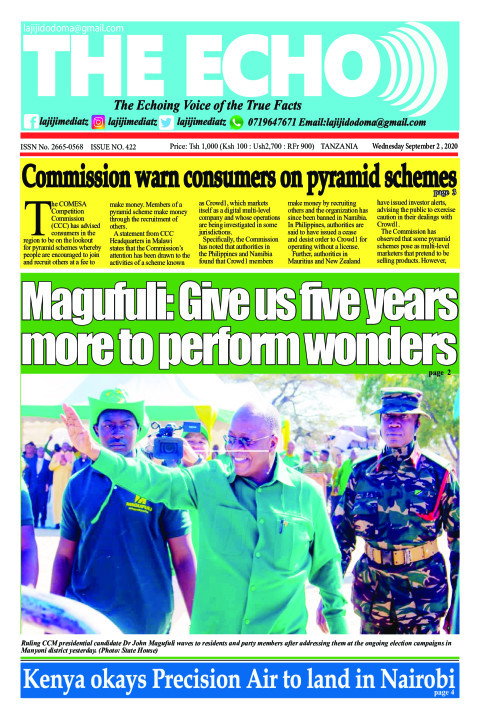 Magufuli: Give us five years more to perform wonders | The ECHO