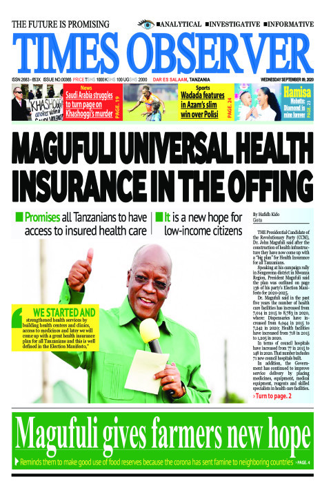 MAGUFULI UNIVERSAL HEALTH INSURANCE IN THE OFFING | Times Observer