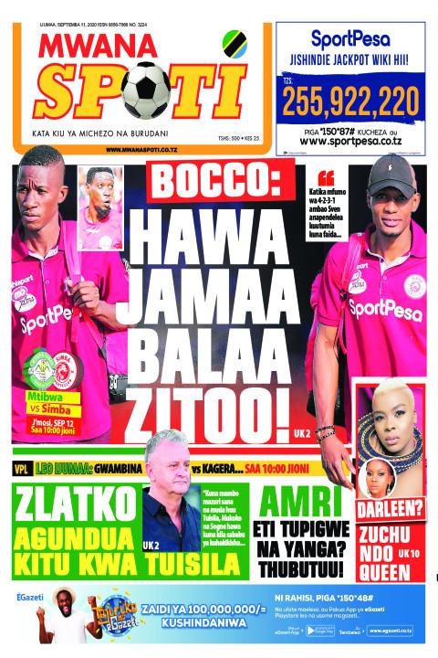 BOCCO: HAWA JAMAA BALAA ZITO! ,,ZLATKO AGUNDUA KITU KWA TUIS | Mwanaspoti