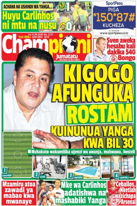 KIGOGO AFUNGUKA ROSTAM KUINUNUA YANGA BIL 30 | Champion Jumatatu