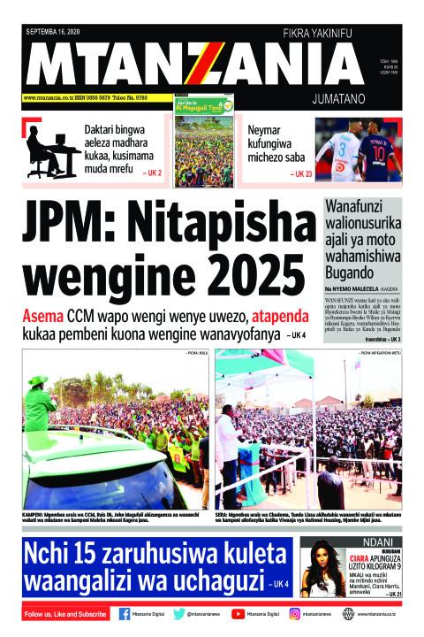 JPM: Nitapisha wengine 2025   Mtanzania