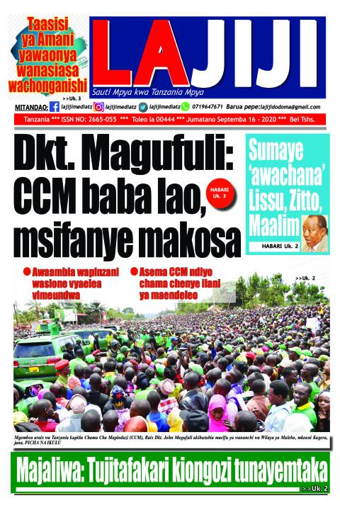 Dkt. Magufuli: CCM baba lao, msifanye makosa   LaJiji