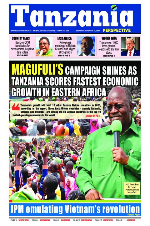 MAGUFULI'S CAMPAIGN SHINES AS TANZANIA SCORES FASTEST ECONO | Tanzania Perspective