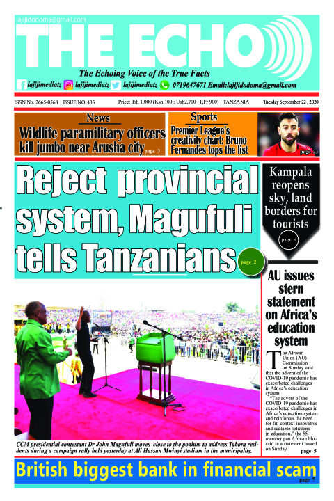 Reject  provincial system, Magufuli tells Tanzanians | The ECHO
