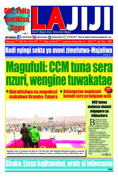 Magufuli: CCM tuna sera nzuri, wengine tuwakatae   LaJiji