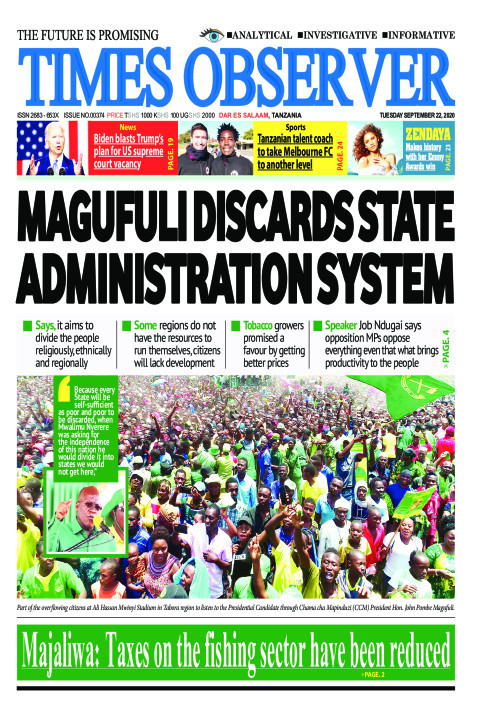MAGUFULI DISCARDS STATE ADMINISTRATION SYSTEM | Times Observer