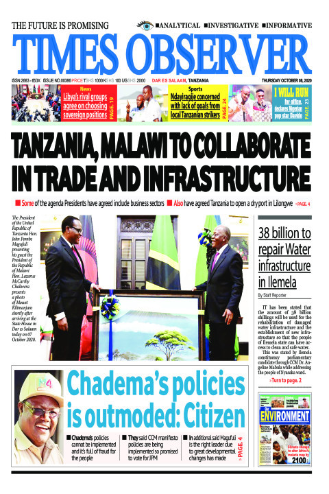 TANZANIA, MALAWI TO COLLABORATE IN TRADE AND INFRASTRUCTURE | Times Observer