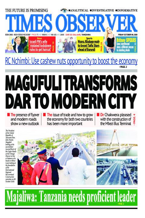 MAGUFULI TRANSFORMS DAR TO MODERN CITY | Times Observer