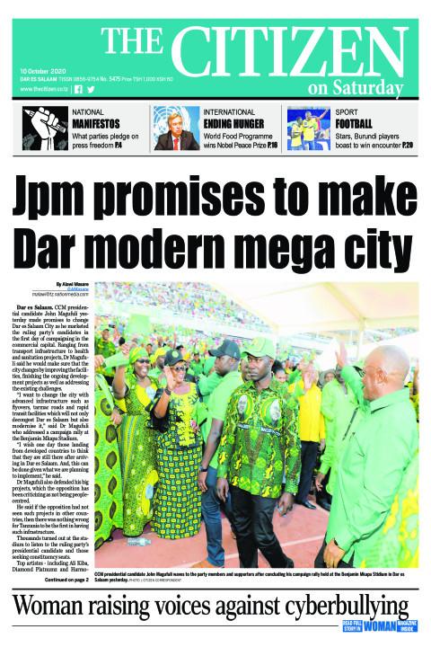 JPM PROMISES TO MAKE DAR MODERN MEGA CITY  | The Citizen