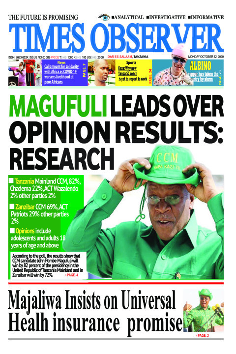 MAGUFULI LEADS OVER OPINION RESULTS: RESEARCH | Times Observer