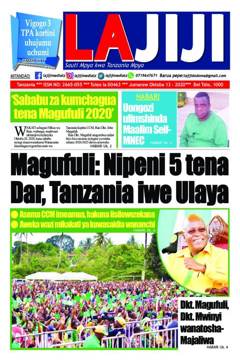 Magufuli: Nipeni 5 tena Dar, Tanzania iwe Ulaya  | LaJiji