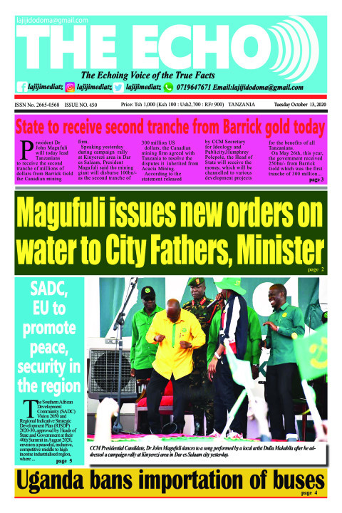 Magufuli issues new orders on water to City Fathers, Ministe | The ECHO