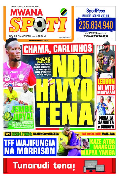 CHAMA, CARLINHOS NDO HIVYO TENA  | Mwanaspoti