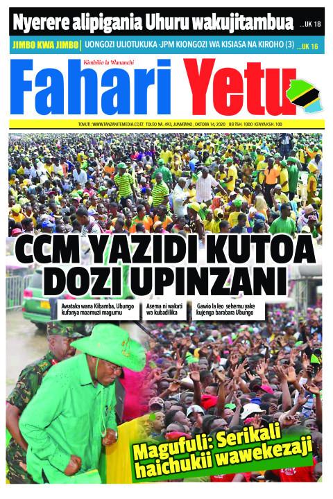 CCM YAZIDI KUTOA DOZI UPINZANI | Fahari Yetu