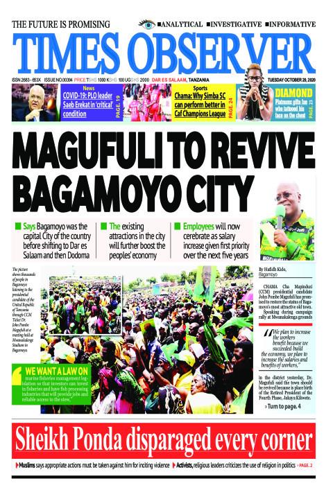 MAGUFULI TO REVIVE BAGAMOYO CITY | Times Observer