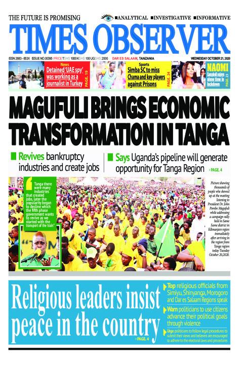 MAGUFULI BRINGS ECONOMIC TRANSFORMATION IN TANGA | Times Observer