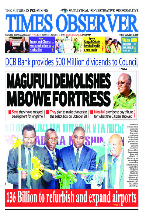MAGUFULI DEMOLISHES MBOWE FORTRESS | Times Observer
