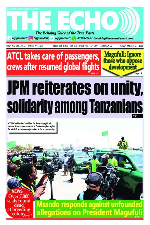 JPM reiterates on unity, solidarity among Tanzanians | The ECHO