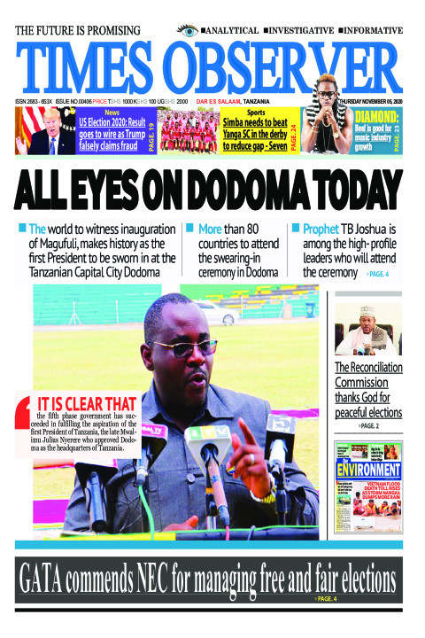 ALL EYES ON DODOMA TODAY | Times Observer