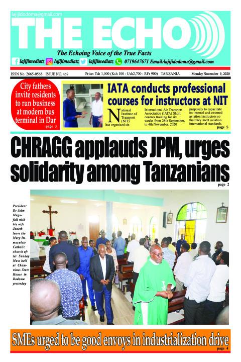 CHRAGG applauds JPM, urges solidarity among Tanzanians | The ECHO