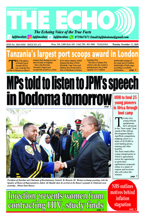 MPs told to listen to JPM's speech in Dodoma tomorrow | The ECHO