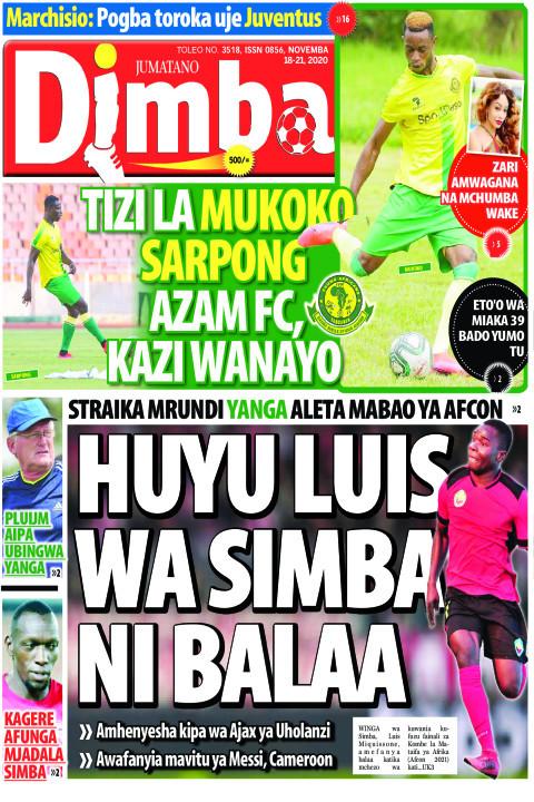 TIZI LA MUKOKO, SARPONG  AZAM FC, KAZI WANAYO | DIMBA