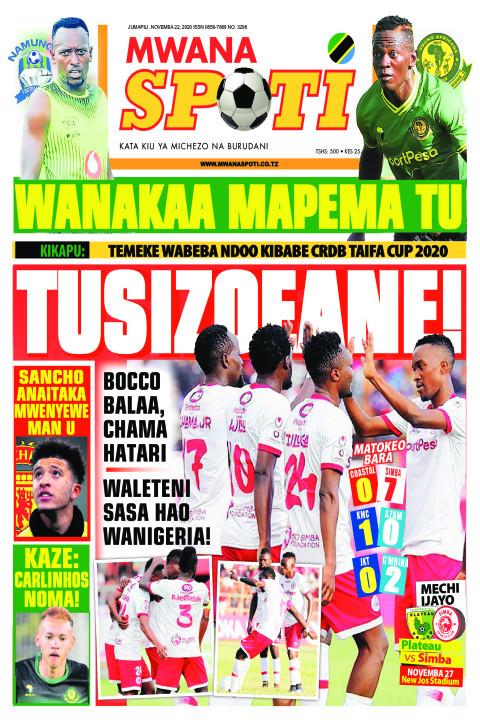 WANAKAA MAPEMA TU, TUSIZOEANE  | Mwanaspoti