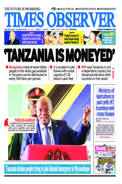 'TANZANIA IS MONEYED' | Times Observer