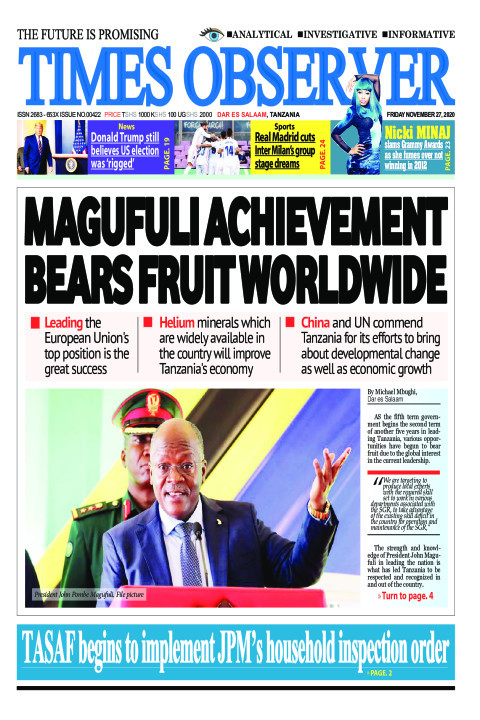 MAGUFULI ACHIEVEMENT BEARS FRUIT WORLDWIDE | Times Observer