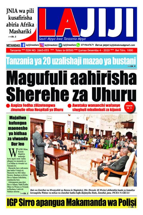 Magufuli aahirisha Sherehe za Uhuru | LaJiji