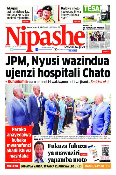 JPM, Nyusi wazindua ujenzi hospitali Chato | Nipashe