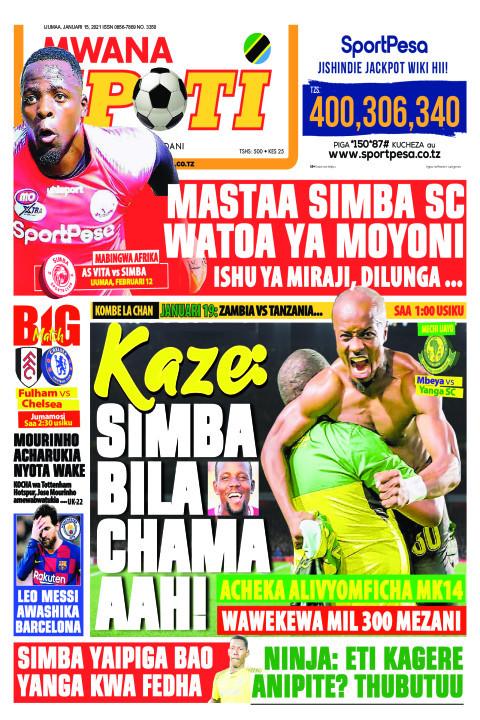 KAZE:SIMBA BILA CHAMA AAH!!!  | Mwanaspoti