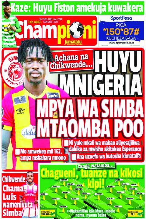 HUYU MNIGERIA MPYA WA SIMBA MTAONBA POO | Champion Jumatatu