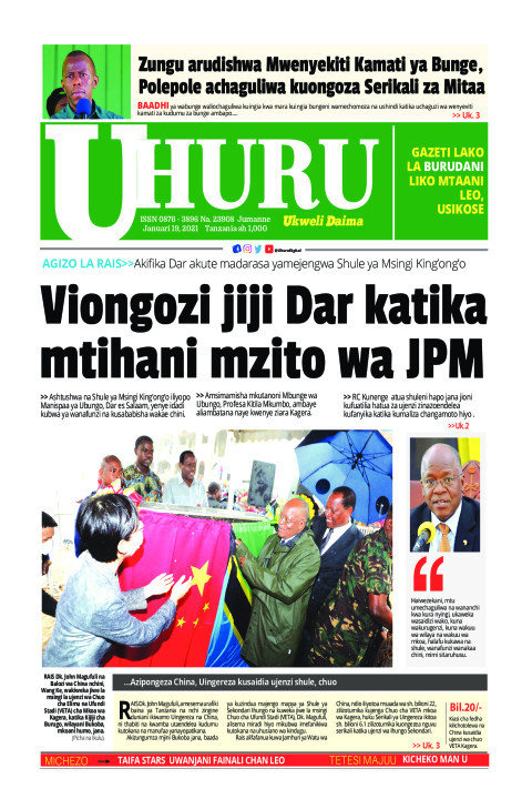Viongozi jiji Dar katika mtihani mzito wa JPM   Uhuru