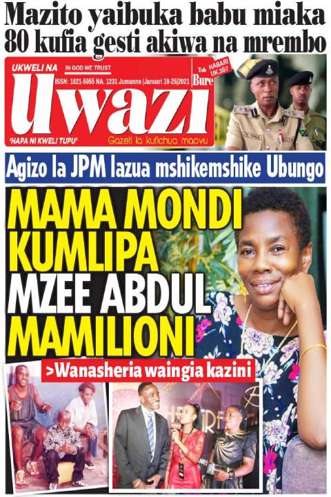 MAMA MONDI KUMLIPIA MZEE ABDUL MAMILIONI | Uwazi