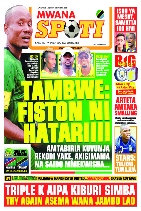 TAMBWE:FISTON NI HATARII!  | Mwanaspoti