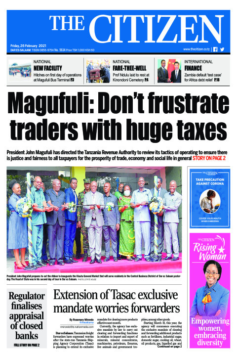 MAGUFULI: DON'T FRUSTRATE TRADERS WITH HUGE TAXES  | The Citizen