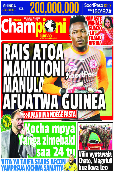 RAIS ATOA MAMILIONI, MANULA AFUATWA GUINEA | Championi Ijumaa