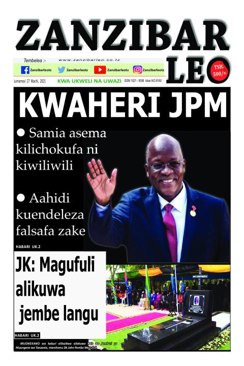 KWAHERI JPM | ZANZIBAR LEO