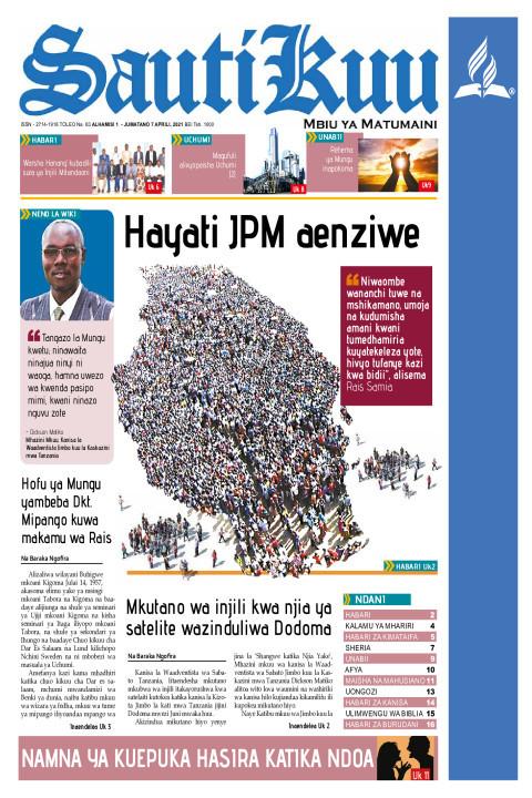 HAYATI JPM AENZIWE KIVITENDO | Sauti Kuu Newspaper
