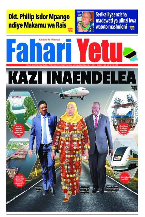 KAZI INAENDELEA | Fahari Yetu