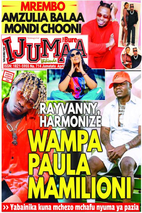 RAYVANNY, HARMONIZE WAMPA PAULA MAMILIONI | Ijumaa Wikienda
